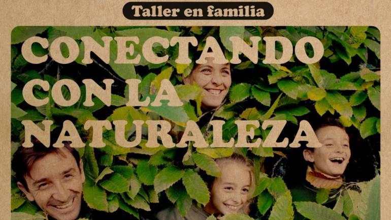 Taller familiar: Conectando con la naturaleza – Escuela El Ardal (Madrid)