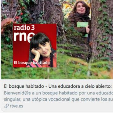 Una Educadora a Cielo Abierto en El Bosque Habitado, de Radio 3
