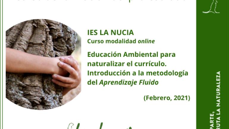 Educación Ambiental para naturalizar el currículo. Introducción a la metodología del Aprendizaje Fluido, IES La Nucia
