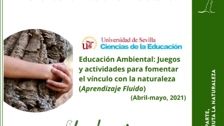 Educación Ambiental: Juegos y actividades para fomentar el vínculo con la naturaleza (Aprendizaje Fluido), Facultad de Ciencias de la Educación, Universidad de Sevilla